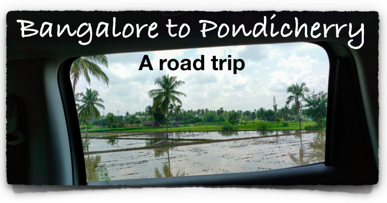 Bangalore to Pondicherry: Along NH 77