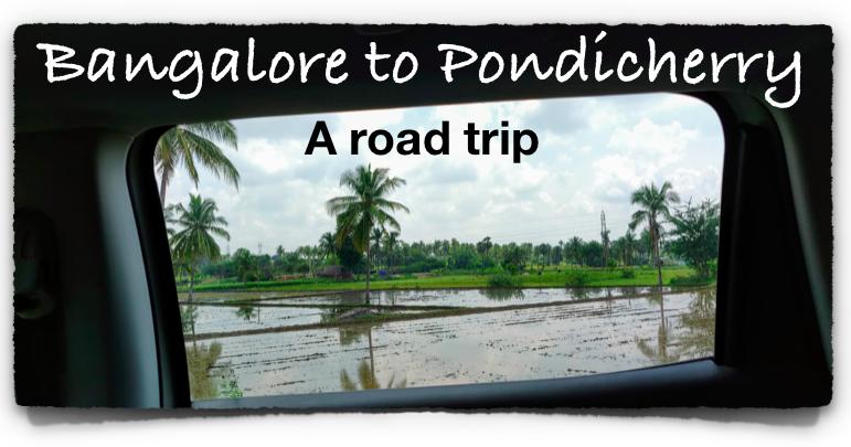 Bangalore to Pondicherry: Along NH 77