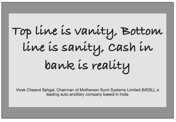 Quote by Vivek Chaand Sehgal, Chairman of Motherson Sumi Systems Limited (MSSL), a leading auto ancillary company based in India